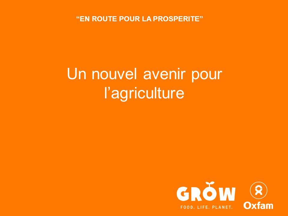 Un nouvel avenir pour lagriculture L EN ROUTE POUR LA PROSPERITE