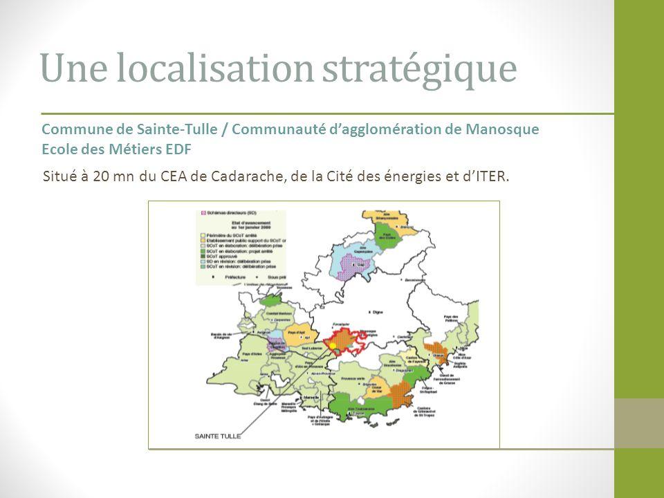Une localisation stratégique Commune de Sainte-Tulle / Communauté dagglomération de Manosque Ecole des Métiers EDF Situé à 20 mn du CEA de Cadarache,