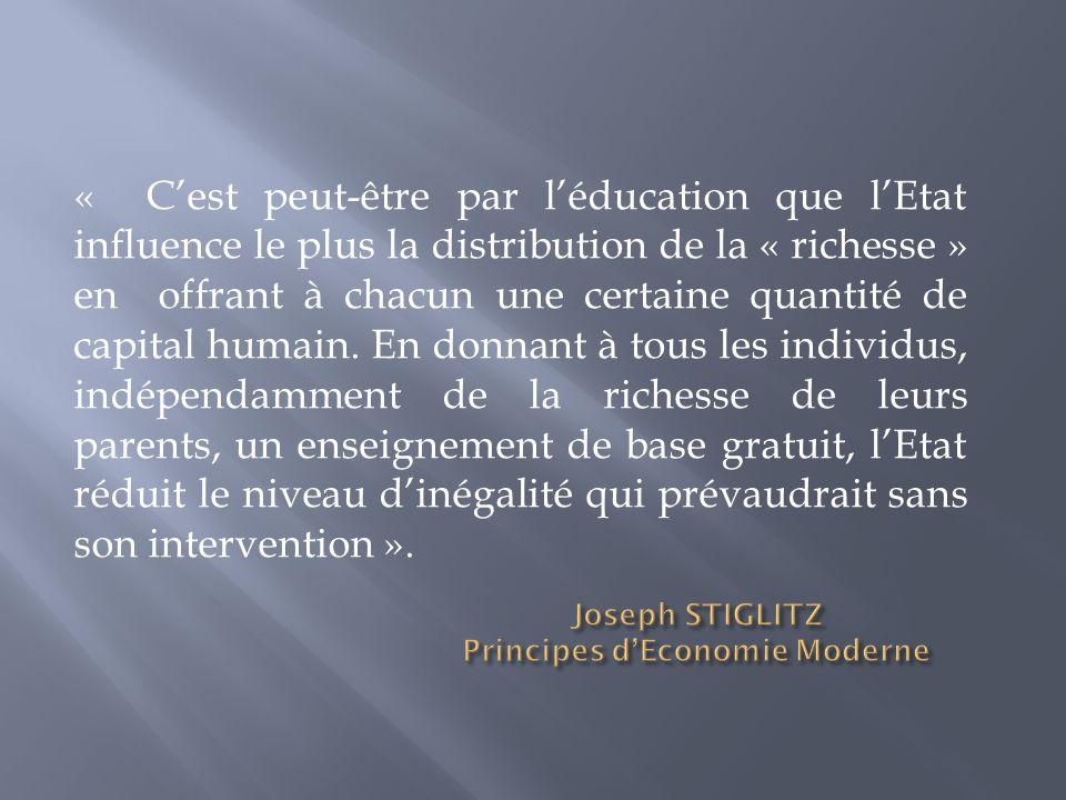 « Cest peut-être par léducation que lEtat influence le plus la distribution de la « richesse » en offrant à chacun une certaine quantité de capital hu