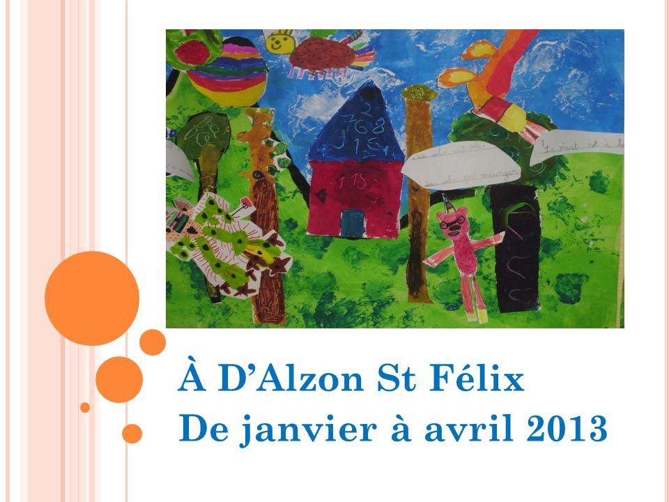 ! À DAlzon St Félix De janvier à avril 2013