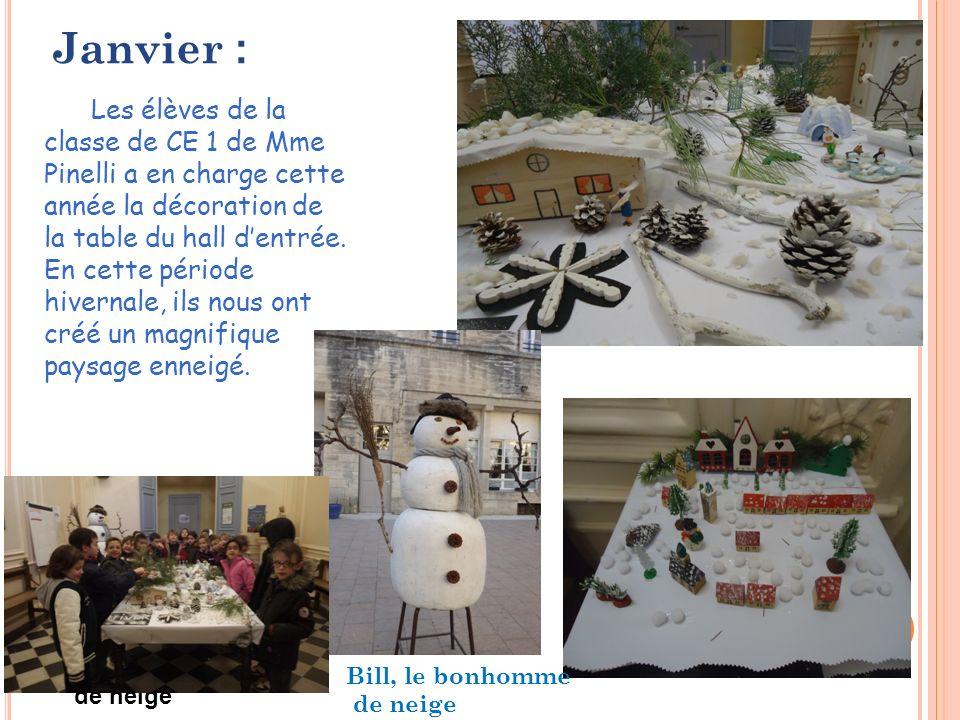 Janvier : Les élèves de la classe de CE 1 de Mme Pinelli a en charge cette année la décoration de la table du hall dentrée.
