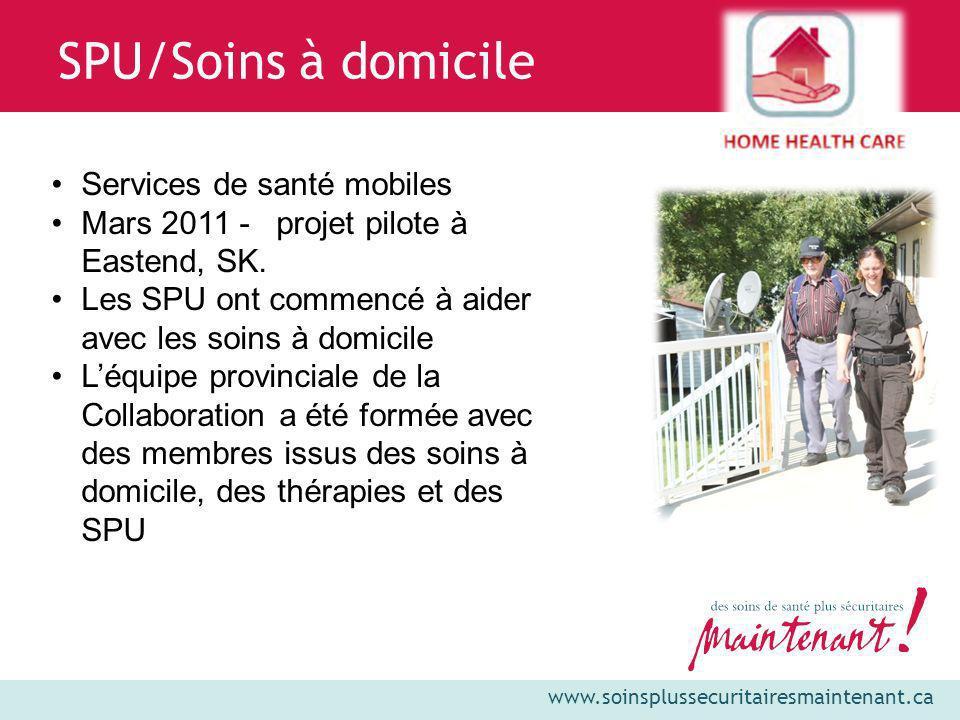 SPU/Soins à domicile Services de santé mobiles Mars 2011 - projet pilote à Eastend, SK. Les SPU ont commencé à aider avec les soins à domicile Léquipe