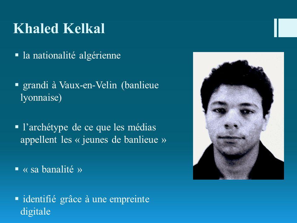 Khaled Kelkal la nationalité algérienne grandi à Vaux-en-Velin (banlieue lyonnaise) larchétype de ce que les médias appellent les « jeunes de banlieue