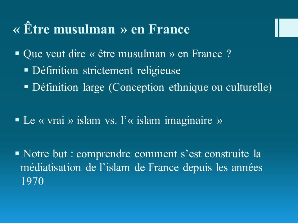 « Être musulman » en France Que veut dire « être musulman » en France ? Définition strictement religieuse Définition large (Conception ethnique ou cul