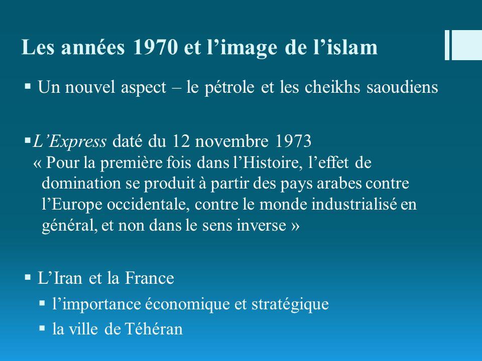 Les années 1970 et limage de lislam Un nouvel aspect – le pétrole et les cheikhs saoudiens LExpress daté du 12 novembre 1973 « Pour la première fois d