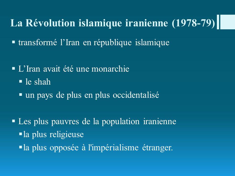La Révolution islamique iranienne (1978-79) transformé lIran en république islamique LIran avait été une monarchie le shah un pays de plus en plus occ