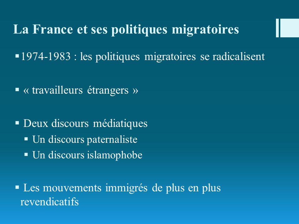 La France et ses politiques migratoires 1974-1983 : les politiques migratoires se radicalisent « travailleurs étrangers » Deux discours médiatiques Un