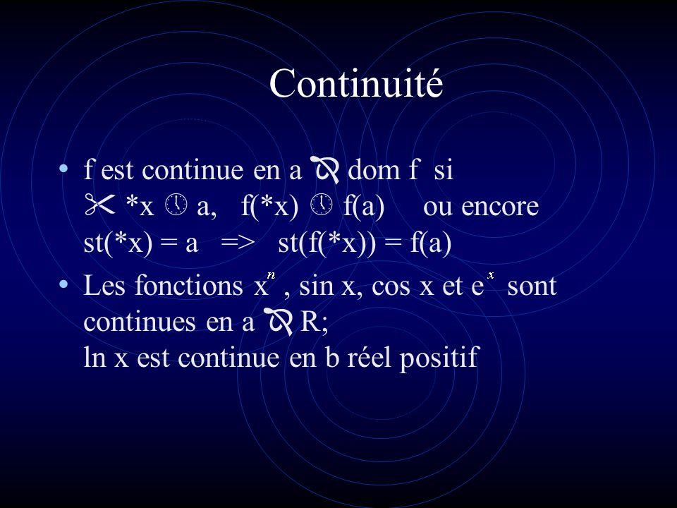 Partie standard dun hyperréel limité *x hyperréel limité, r t.q. *x r On a : r = st(*x) Exemples : st(ε) = 0, ε ip (ε ip, r R) => st(r + ε) = r