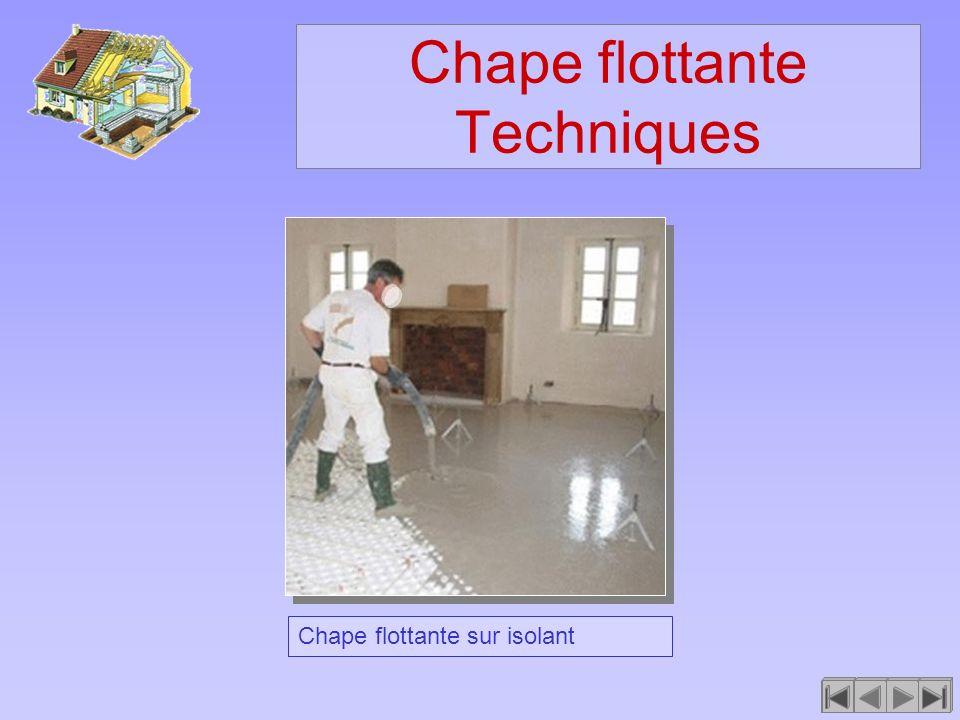 Chape flottante Techniques Chape flottante sur isolant