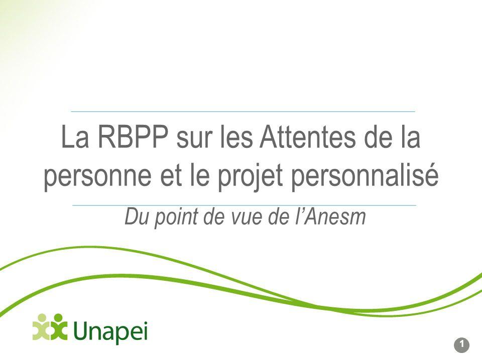 La RBPP sur les Attentes de la personne et le projet personnalisé Du point de vue de lAnesm 1