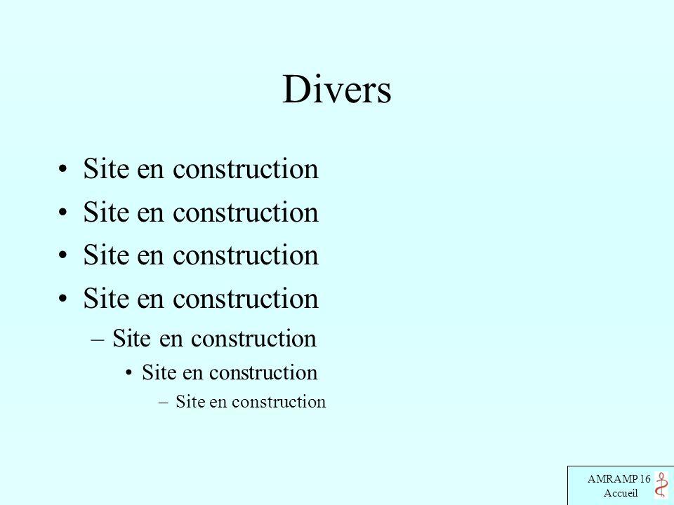 AMRAMP 16 Accueil Divers Site en construction –Site en construction Site en construction –Site en construction