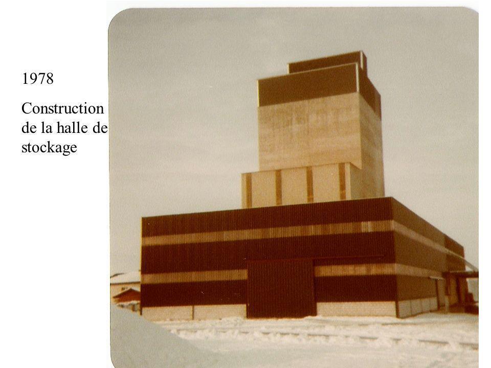1978 Construction de la halle de stockage