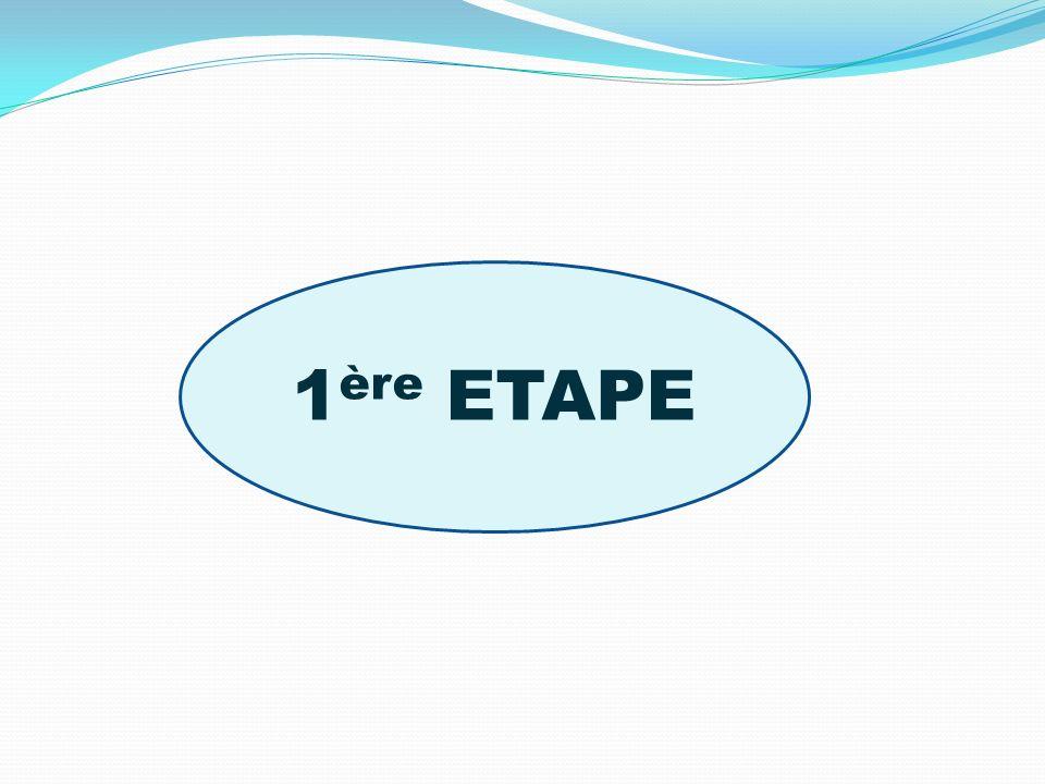1 ère ETAPE