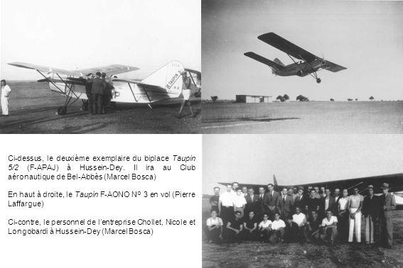 Ci-dessus, le deuxième exemplaire du biplace Taupin 5/2 (F-APAJ) à Hussein-Dey. Il ira au Club aéronautique de Bel-Abbès (Marcel Bosca) En haut à droi