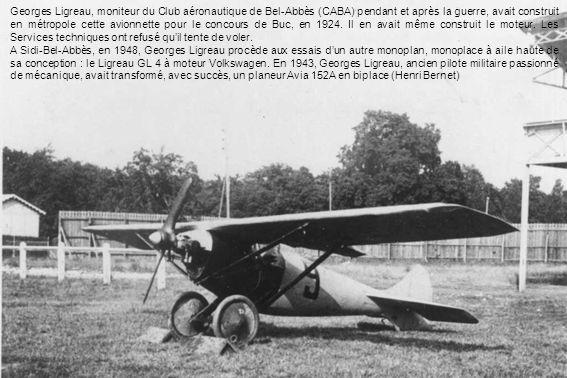 Georges Ligreau, moniteur du Club aéronautique de Bel-Abbès (CABA) pendant et après la guerre, avait construit en métropole cette avionnette pour le c