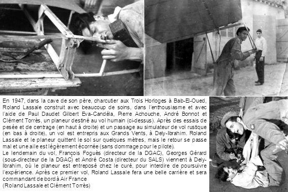 En 1947, dans la cave de son père, charcutier aux Trois Horloges à Bab-El-Oued, Roland Lassale construit avec beaucoup de soins, dans lenthousiasme et