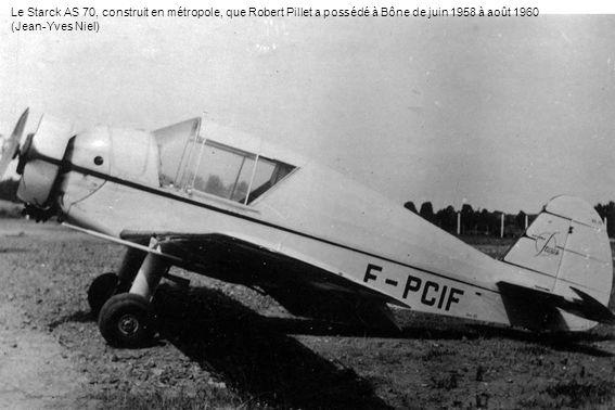 Le Starck AS 70, construit en métropole, que Robert Pillet a possédé à Bône de juin 1958 à août 1960 (Jean-Yves Niel)