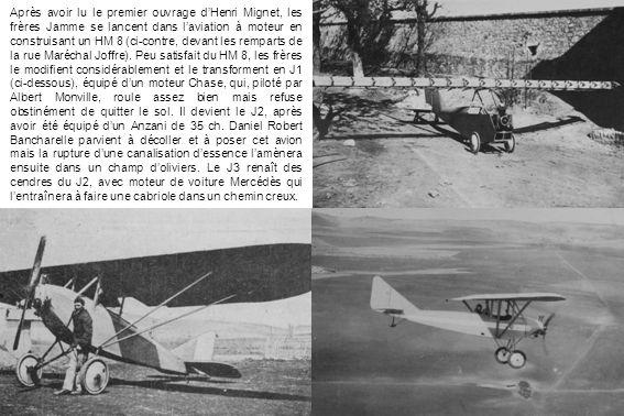 Après avoir lu le premier ouvrage dHenri Mignet, les frères Jamme se lancent dans laviation à moteur en construisant un HM 8 (ci-contre, devant les re