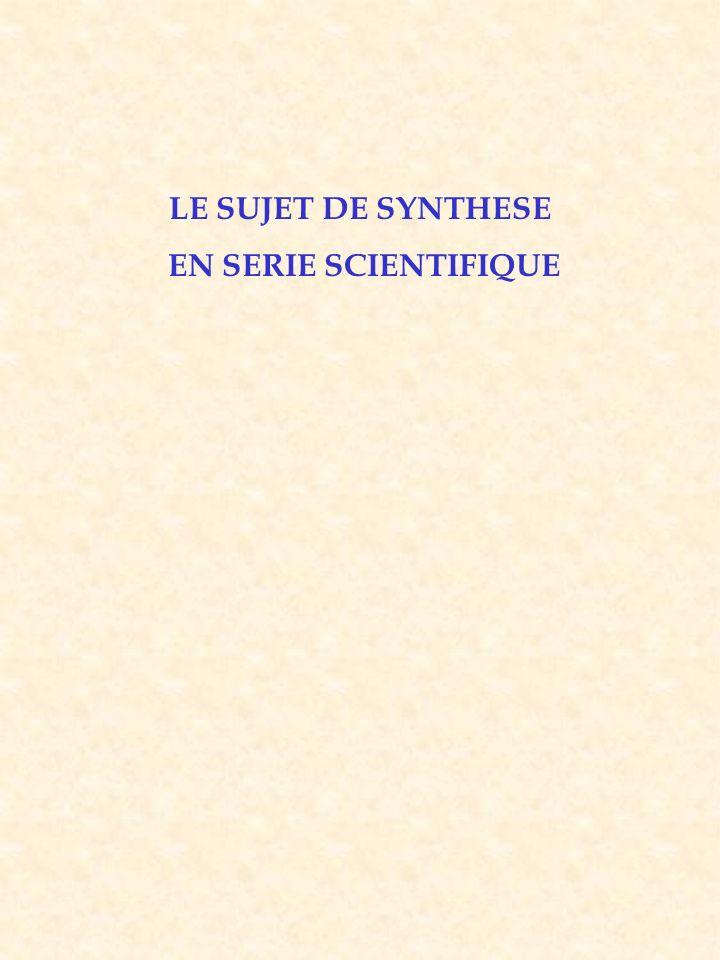 LE SUJET DE SYNTHESE EN SERIE SCIENTIFIQUE