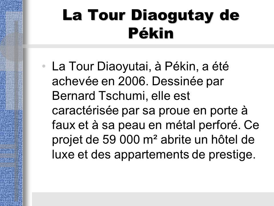 La Tour Diaogutay de Pékin La Tour Diaoyutai, à Pékin, a été achevée en 2006.