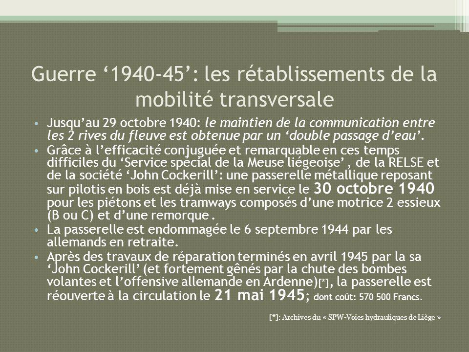 Guerre 1940-45: les rétablissements de la mobilité transversale Jusquau 29 octobre 1940: le maintien de la communication entre les 2 rives du fleuve e