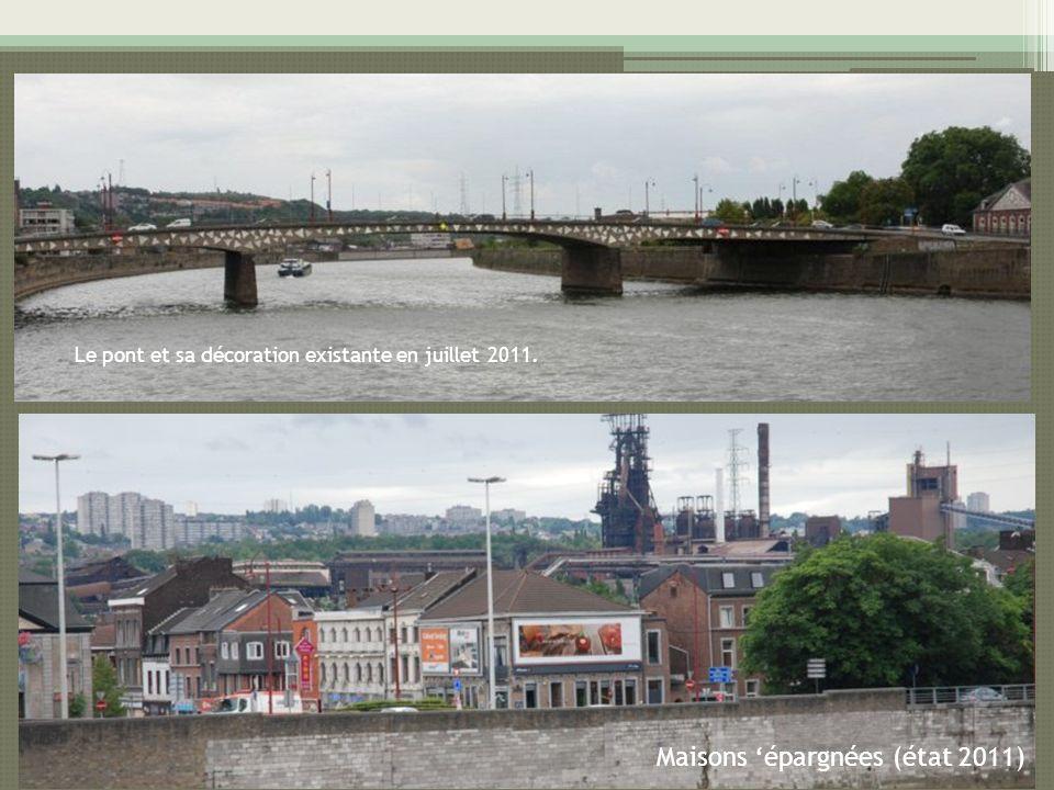Le pont et sa décoration existante en juillet 2011. Maisons épargnées (état 2011)