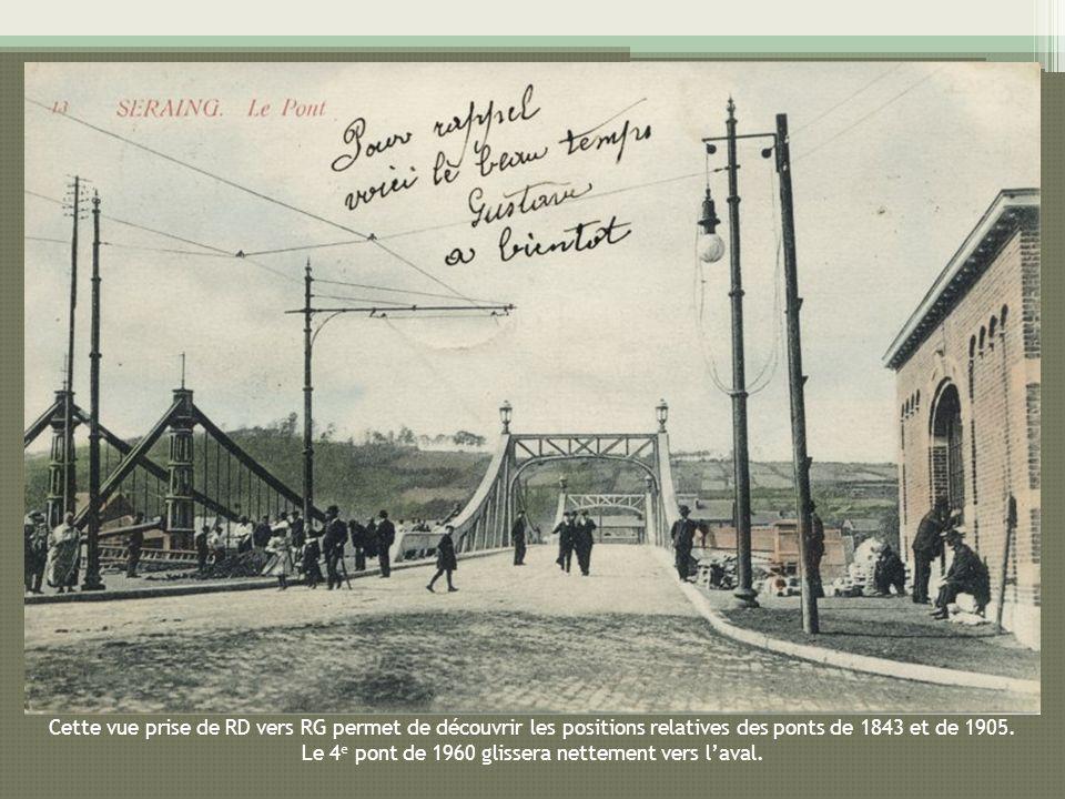 Cette vue prise de RD vers RG permet de découvrir les positions relatives des ponts de 1843 et de 1905. Le 4 e pont de 1960 glissera nettement vers la