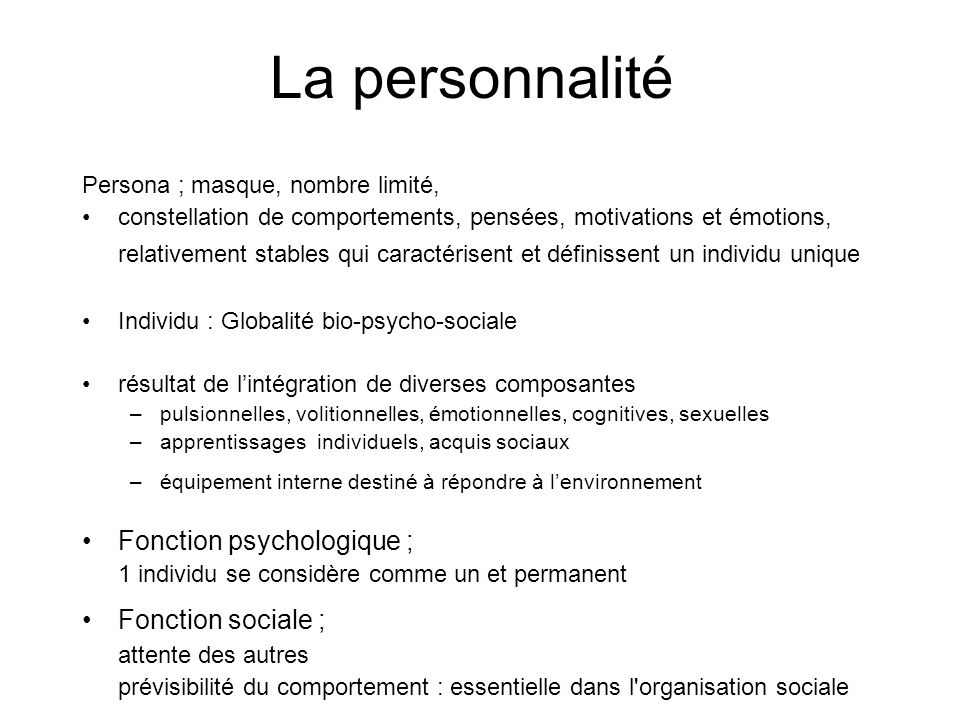 La personnalité Persona ; masque, nombre limité, constellation de comportements, pensées, motivations et émotions, relativement stables qui caractéris