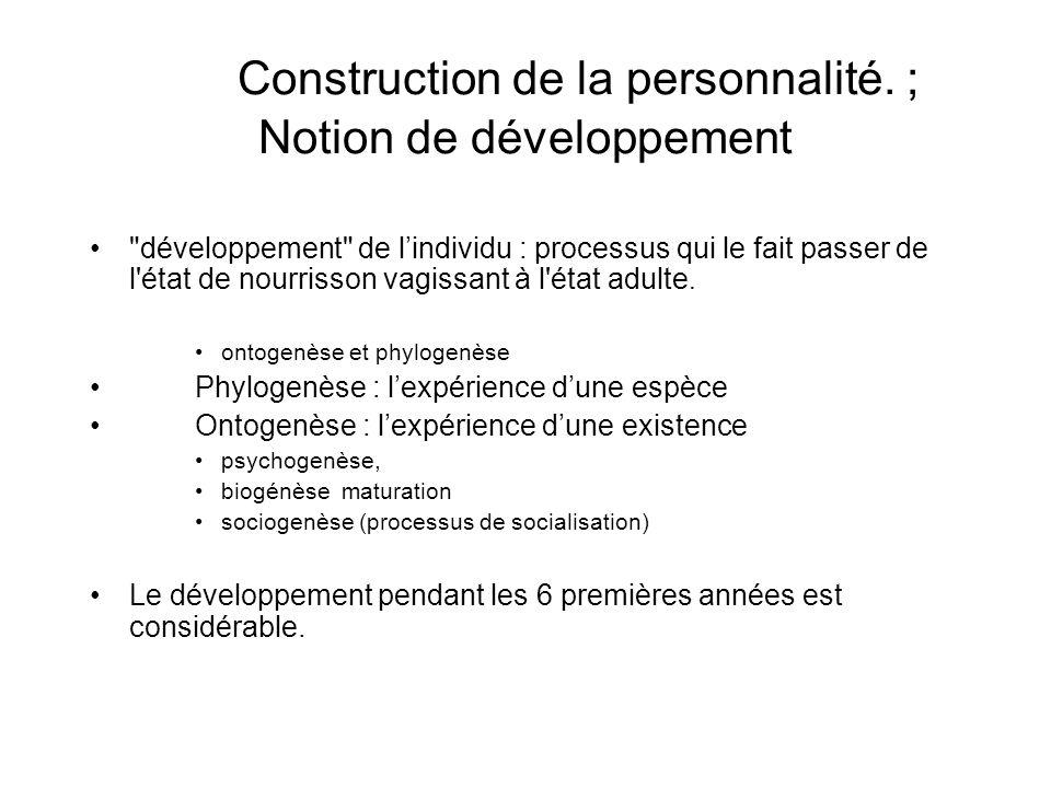 Construction de la personnalité. ; Notion de développement