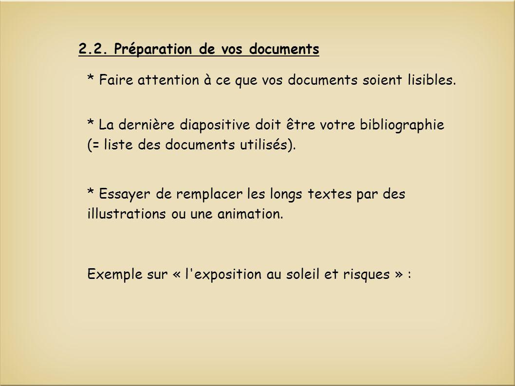 * Faire attention à ce que vos documents soient lisibles.