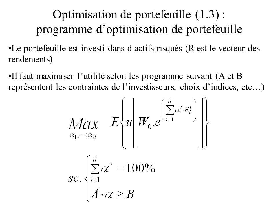 Optimisation de portefeuille (1.3) : programme doptimisation de portefeuille Le portefeuille est investi dans d actifs risqués (R est le vecteur des r