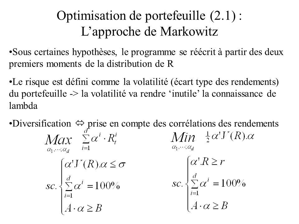 Optimisation de portefeuille (2.1) : Lapproche de Markowitz Sous certaines hypothèses, le programme se réécrit à partir des deux premiers moments de l