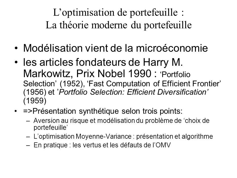 Modélisation vient de la microéconomie les articles fondateurs de Harry M. Markowitz, Prix Nobel 1990 : Portfolio Selection (1952), Fast Computation o