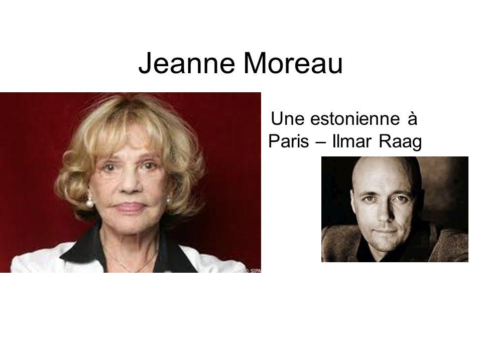 Jeanne Moreau Une estonienne à Paris – Ilmar Raag