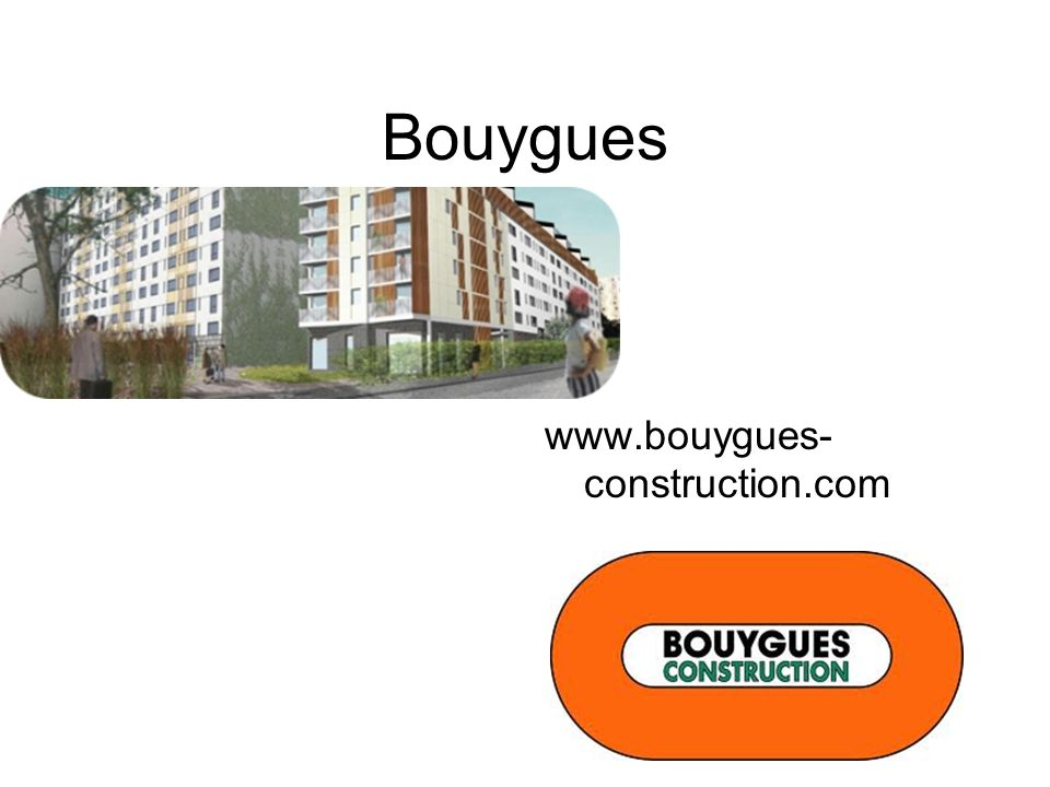 Bouygues www.bouygues- construction.com
