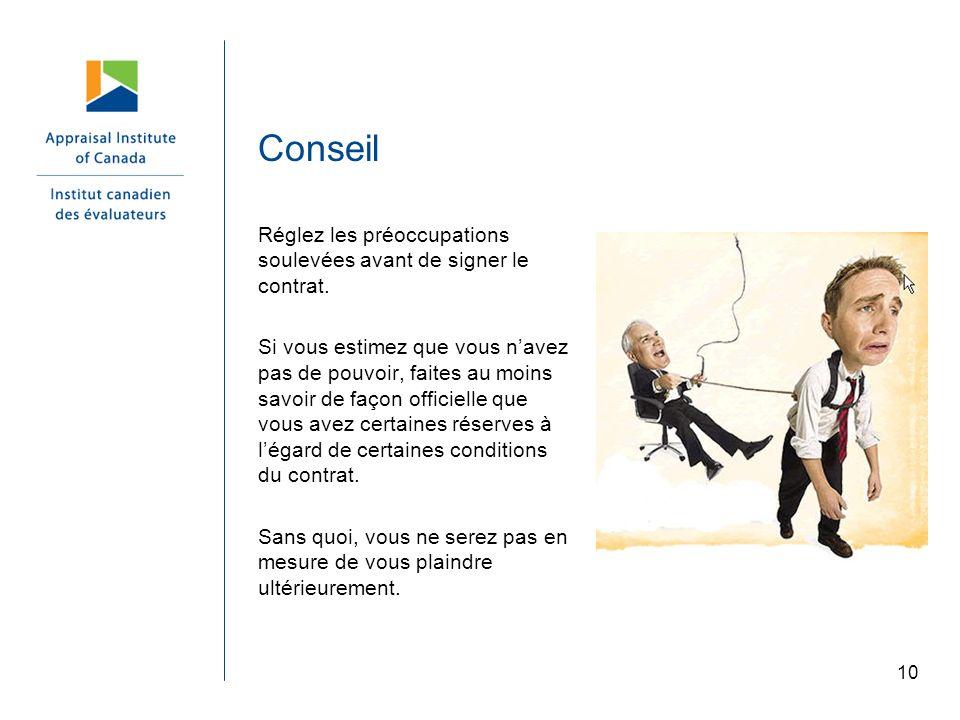 10 Conseil Réglez les préoccupations soulevées avant de signer le contrat. Si vous estimez que vous navez pas de pouvoir, faites au moins savoir de fa