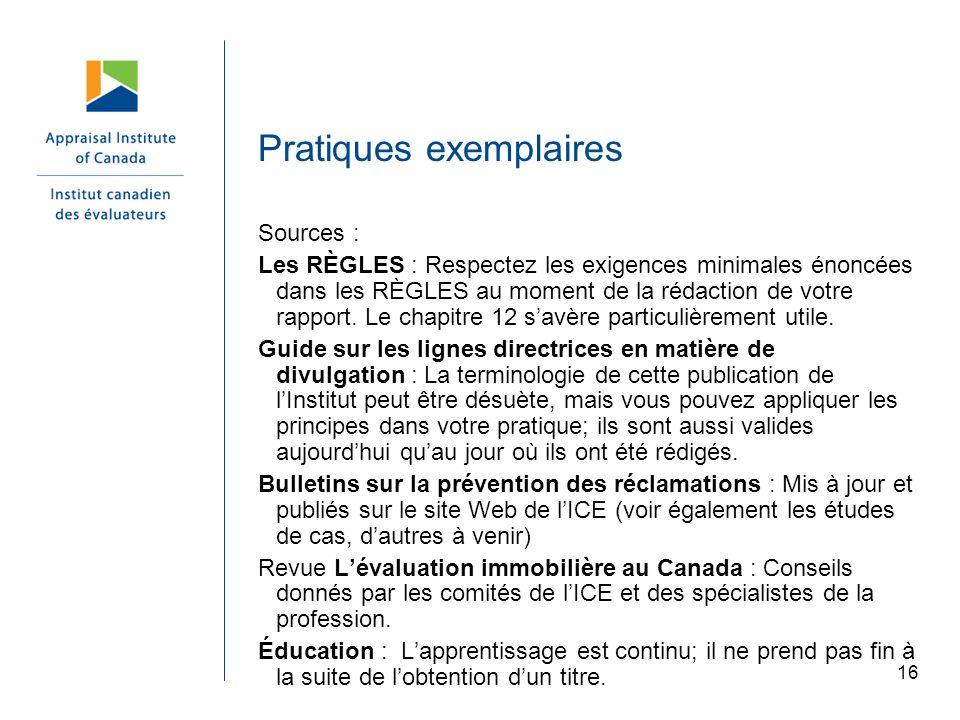 16 Pratiques exemplaires Sources : Les RÈGLES : Respectez les exigences minimales énoncées dans les RÈGLES au moment de la rédaction de votre rapport.