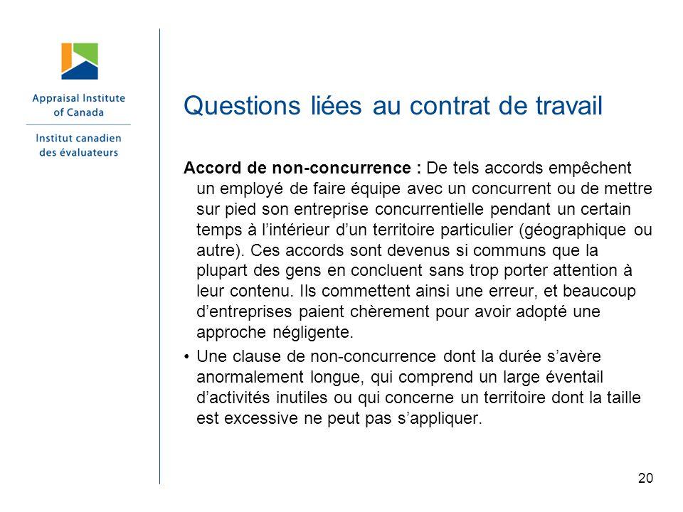 20 Questions liées au contrat de travail Accord de non-concurrence : De tels accords empêchent un employé de faire équipe avec un concurrent ou de met