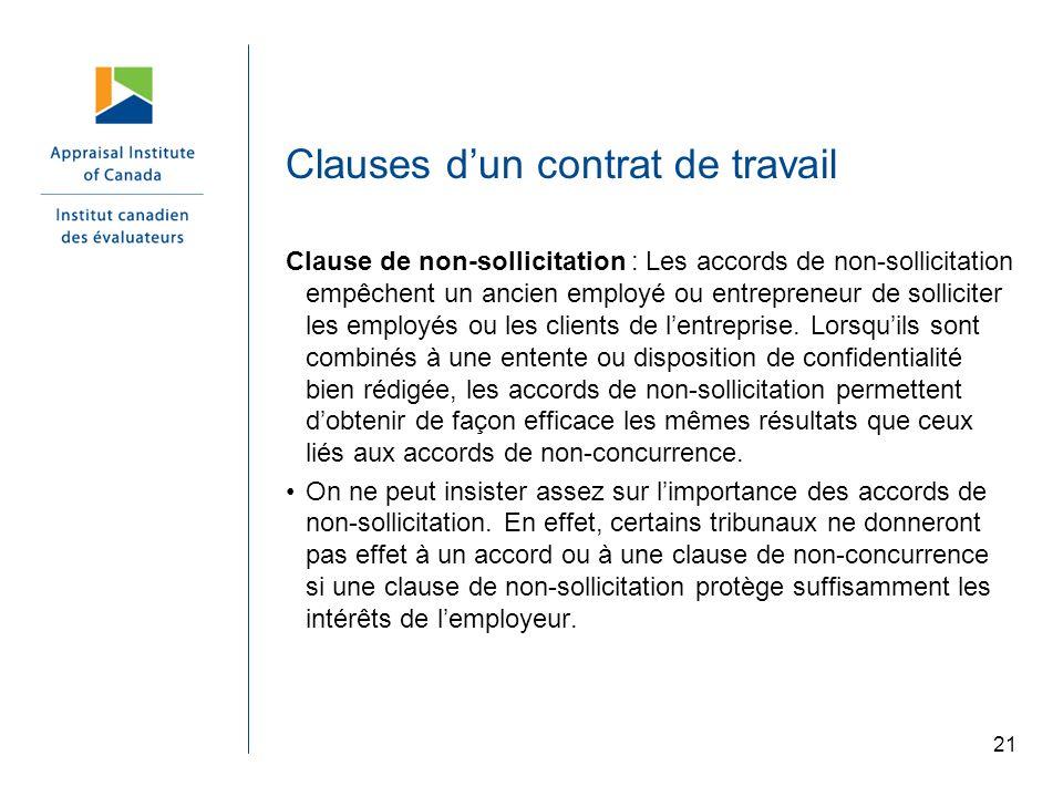 21 Clauses dun contrat de travail Clause de non-sollicitation : Les accords de non-sollicitation empêchent un ancien employé ou entrepreneur de sollic