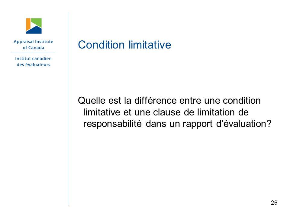 Condition limitative Quelle est la différence entre une condition limitative et une clause de limitation de responsabilité dans un rapport dévaluation
