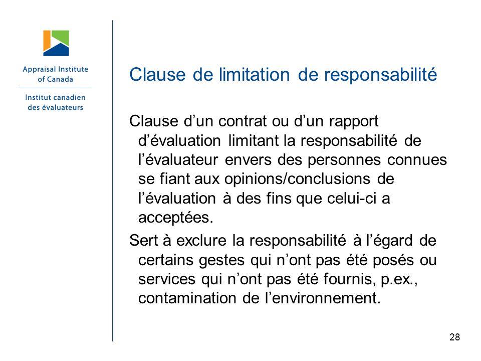 Clause de limitation de responsabilité Clause dun contrat ou dun rapport dévaluation limitant la responsabilité de lévaluateur envers des personnes co