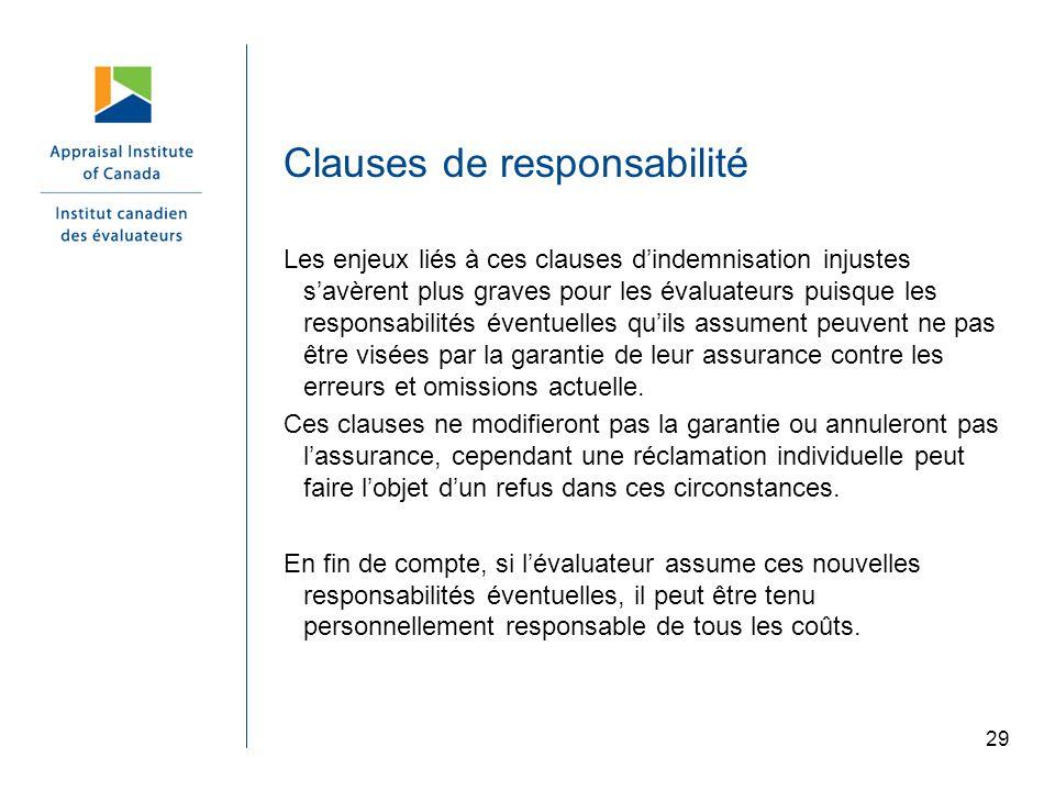 Clauses de responsabilité Les enjeux liés à ces clauses dindemnisation injustes savèrent plus graves pour les évaluateurs puisque les responsabilités