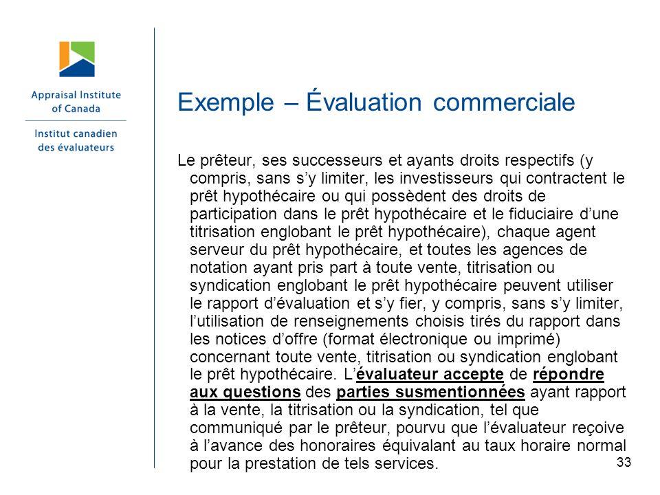 33 Exemple – Évaluation commerciale Le prêteur, ses successeurs et ayants droits respectifs (y compris, sans sy limiter, les investisseurs qui contrac