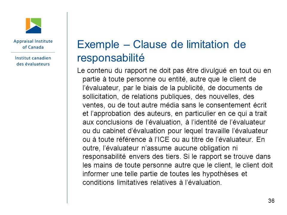 36 Exemple – Clause de limitation de responsabilité Le contenu du rapport ne doit pas être divulgué en tout ou en partie à toute personne ou entité, a