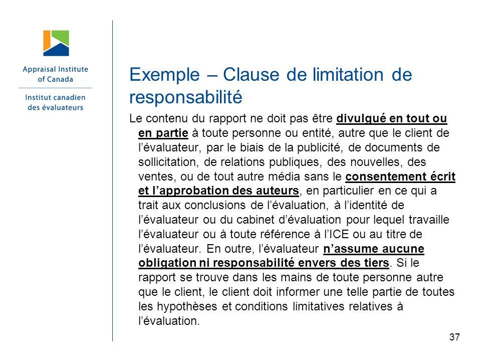 37 Exemple – Clause de limitation de responsabilité Le contenu du rapport ne doit pas être divulgué en tout ou en partie à toute personne ou entité, a