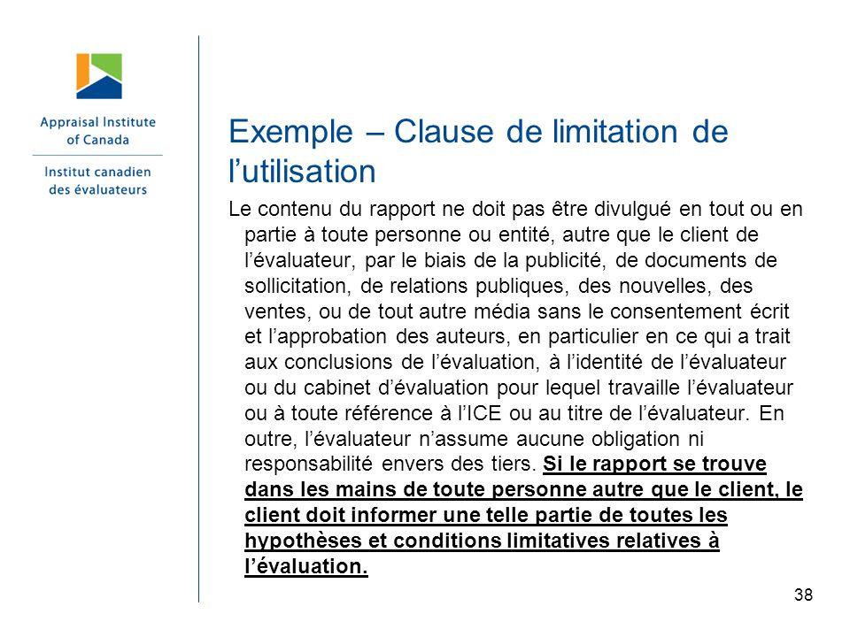 38 Exemple – Clause de limitation de lutilisation Le contenu du rapport ne doit pas être divulgué en tout ou en partie à toute personne ou entité, aut
