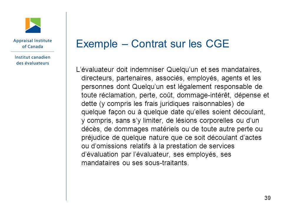 39 Exemple – Contrat sur les CGE Lévaluateur doit indemniser Quelquun et ses mandataires, directeurs, partenaires, associés, employés, agents et les p
