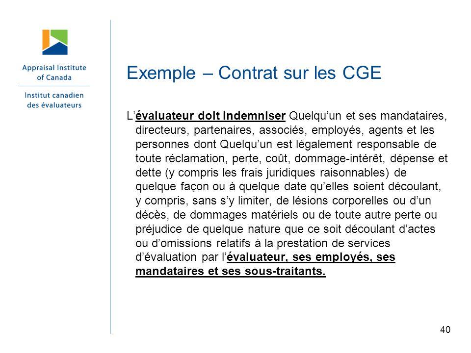 40 Exemple – Contrat sur les CGE Lévaluateur doit indemniser Quelquun et ses mandataires, directeurs, partenaires, associés, employés, agents et les p