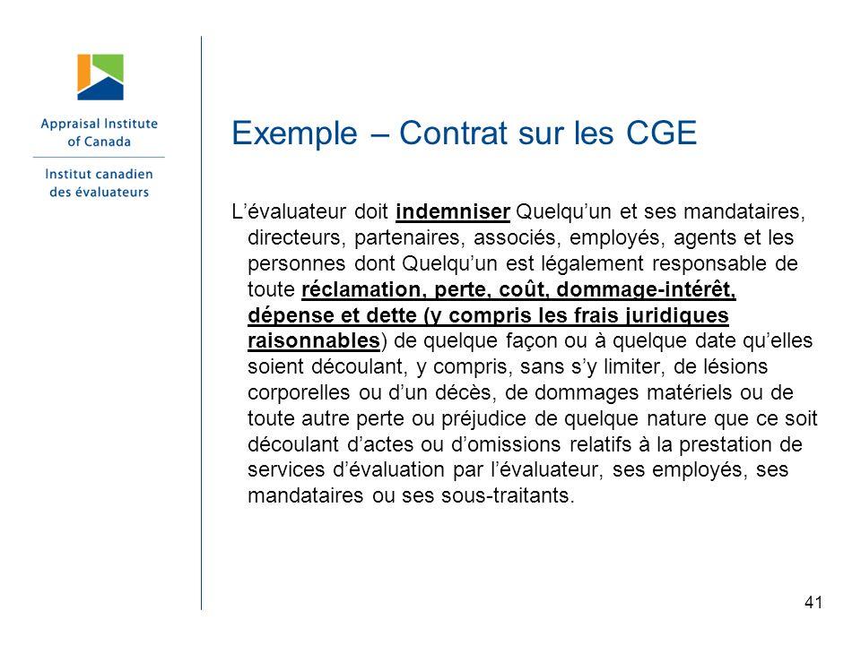 41 Exemple – Contrat sur les CGE Lévaluateur doit indemniser Quelquun et ses mandataires, directeurs, partenaires, associés, employés, agents et les p