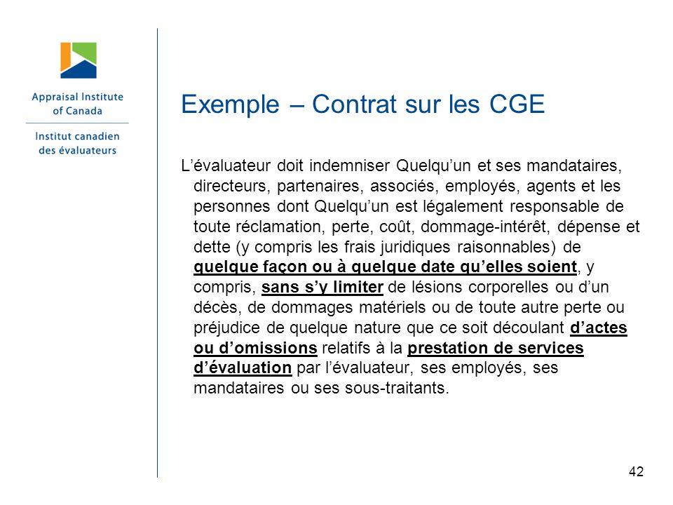 42 Exemple – Contrat sur les CGE Lévaluateur doit indemniser Quelquun et ses mandataires, directeurs, partenaires, associés, employés, agents et les p